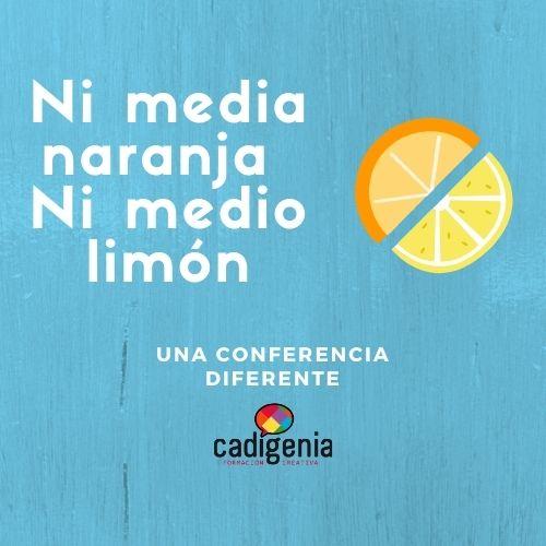 Conferencias-y-Jornadas-Formatos-nada-convencionales-ni-media-naranja-ni-medio-limón
